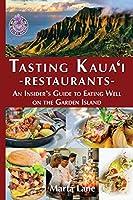 Tasting Kauai Restaurants: An Insider's Guide to Eating Well on the Garden Island