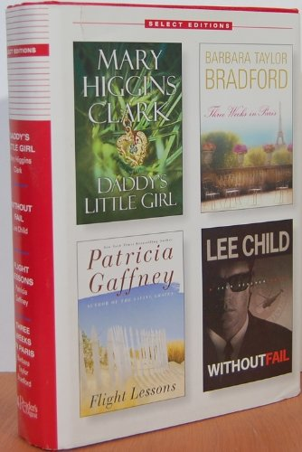 Download Daddy's Little Girl/Without Fail/Flight Lessons/Three Weeks in Paris (Reader's Digest Select Editions Volume 5: 2002) B000GLMX94