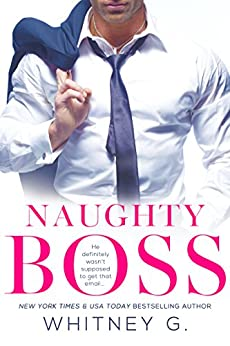 Naughty Boss (Steamy Coffee Reads Collection Book 1) by [G., Whitney]