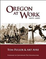 Oregon at Work: 1859-2009