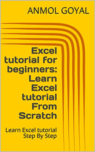 Excel tutorial for beginners: Learn Excel tutorial From Scratch: Learn Excel tutorial Step By Step (English Edition)