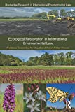 Ecological Restoration in International Environmental Law (Routledge Research in International Environmental Law)