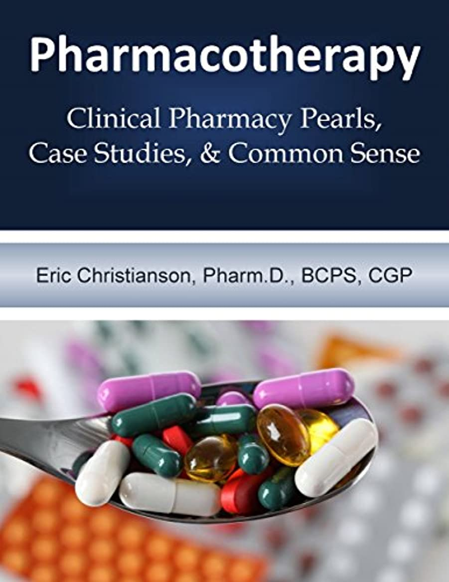 豊かにする保険をかける自分の力ですべてをするPharmacotherapy: Improving Medical Education Through Clinical Pharmacy Pearls, Case Studies, and Common Sense (English Edition)