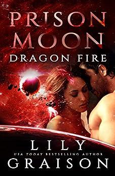 Prison Moon - Dragon Fire: An Alien Abduction Sci Fi Romance by [Graison, Lily]