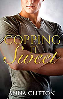 Copping It Sweet by [Clifton, Anna]