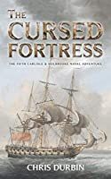 The Cursed Fortress: The Fifth Carlisle & Holbrooke Naval Adventure (Carlisle & Holbrooke Naval Adventures)