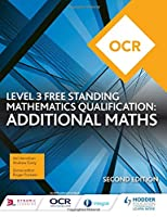 OCR Level 3 Free Standing Mathematics Qualification: Additional Maths (2nd edition)