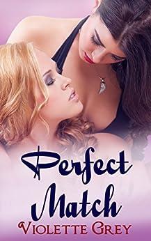Perfect Match: A Lesbian Romance by [Grey, Violette]