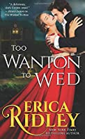 Too Wanton to Wed (Gothic Love Stories)