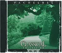 Classical Collection: Pachelbel (1999-05-03)