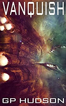 Vanquish (The Pike Chronicles Book 6) by [Hudson, G.P.]