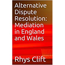 Alternative Dispute Resolution: Mediation in England and Wales