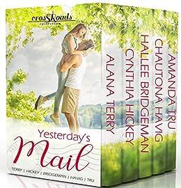 Yesterday's Mail (Crossroads Collection) by [Tru, Amanda, Bridgeman, Hallee, Terry, Alana, Hickey, Cynthia, Havig, Chautona]