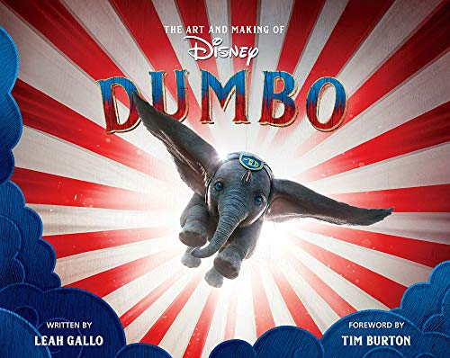 The Art and Making of Dumbo: Foreword by Tim Burton (Disney Editions Deluxe (Film))