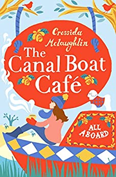 All Aboard: A perfect feel good romance (The Canal Boat Café, Book 1) by [McLaughlin, Cressida]