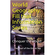 World Geography: Fill that Information Series: Conquer the world!