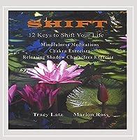 Shift-12 Keys to Shift Your Life-Mindfulness Medit