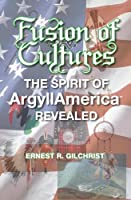 Fusion of Cultures: The Spirit of Argyllamerica Revealed