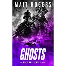 Ghosts: A King & Slater Thriller (The King & Slater Series Book 5)