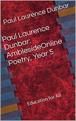 Download Paul Laurence Dunbar: AmblesideOnline Poetry Year 5 (annotated): Education for All (English Edition) B071D5K7Q7