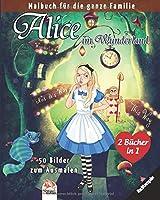 Alice im Wunderland – 50 Bilder zum Ausmalen – Nachtausgabe - 2 Buecher in 1: Malbuch fuer die ganze Familie
