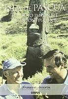 Isla de Pascua/ Easter Island: El sueno imposible de Antoni Pujador, 1948-1993/ The Impossible Dream of Antoni Pujador, 1948-1993