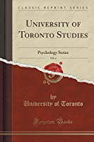 University of Toronto Studies, Vol. 4: Psychology Series (Classic Reprint)