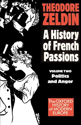France, 1848-1945: Politics and Anger / Theodore Zeldin