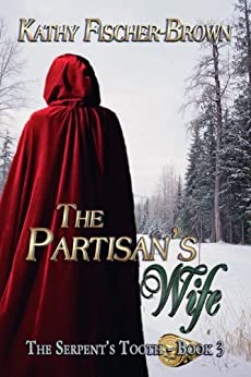 The Partisan's Wife (The Serpent's Tooth Book 3) by [Fischer-Brown, Kathy]