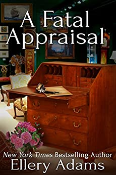 A Fatal Appraisal (Antiques & Collectibles Mysteries Book 2) by [Adams, Ellery]