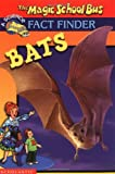 Bats (Magic School Bus Fact Finder)