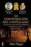 La conspiración del castellano: La verdad sin censura sobre el más extendido de todos los idiomas españoles