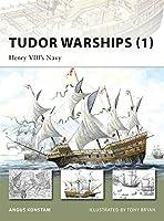 Tudor Warships (1): Henry VIII's Navy (New Vanguard)