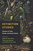 Extinction Studies: Stories of Time Death and Generations【洋書】 [並行輸入品]