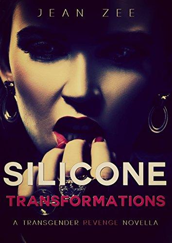 Silicone Transformations: A Transgender Revenge Novella (English Edition)