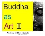 BUDDHA as ART Ⅱ