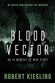 Blood Vector: We Never Understood The Warning by [Kiesling, Robert]