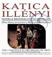 ILLENYI KATICA - 4 Illenyi a Muveszetek Palotajaban (1 CD)