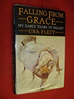 Falling from Grace: My Early Years in Ballet
