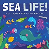 Sea Life!: A Cute Activity Book for 6-12 Year Olds