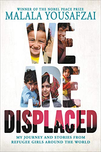 We Are Displaced: My Journey and Stories from Refugee Girls Around the World (English Edition)