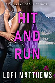 Hit and Run: A Thrilling Novel of Romantic Suspense (Callahan Security Series Book 3)