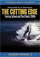 The Cutting Edge The Submarine Training School and the Polaris SSBNs [並行輸入品]