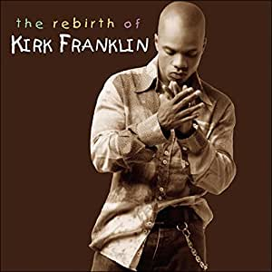 Rebirth of Kirk Franklin