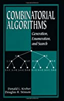 Combinatorial Algorithms: Generation, Enumeration, and Search (Discrete Mathematics and Its Applications)