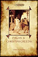 Pagan and Christian Creeds: Their Origin and Meaning (Aziloth Books)