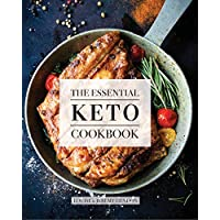 The Essential Keto Cookbook: 105 Ketogenic Diet Recipes For Weight Loss, Energy, and Rejuvenation (Including Keto Meal Plan and Food List) (English Edition)