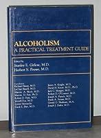 Alcoholism: A Practical Treatment Guide