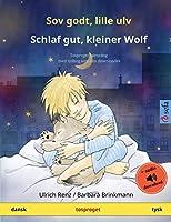 Sov godt, lille ulv - Schlaf gut, kleiner Wolf (dansk - tysk): Tosproget børnebog med lydbog som kan downloades (Sefa Billedbøger På to Sprog)