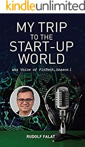 My Trip to the Start-Up World: aka Voice of FinTech, Season 1 (English Edition)